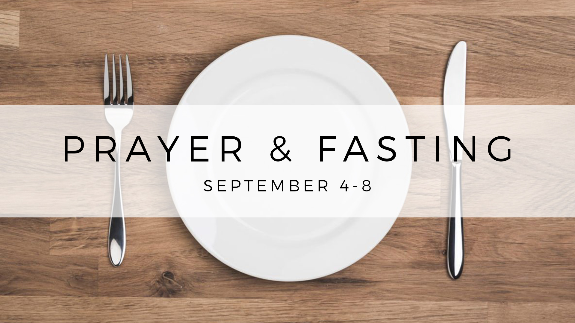 Prayer and Fasting, Fall 2018