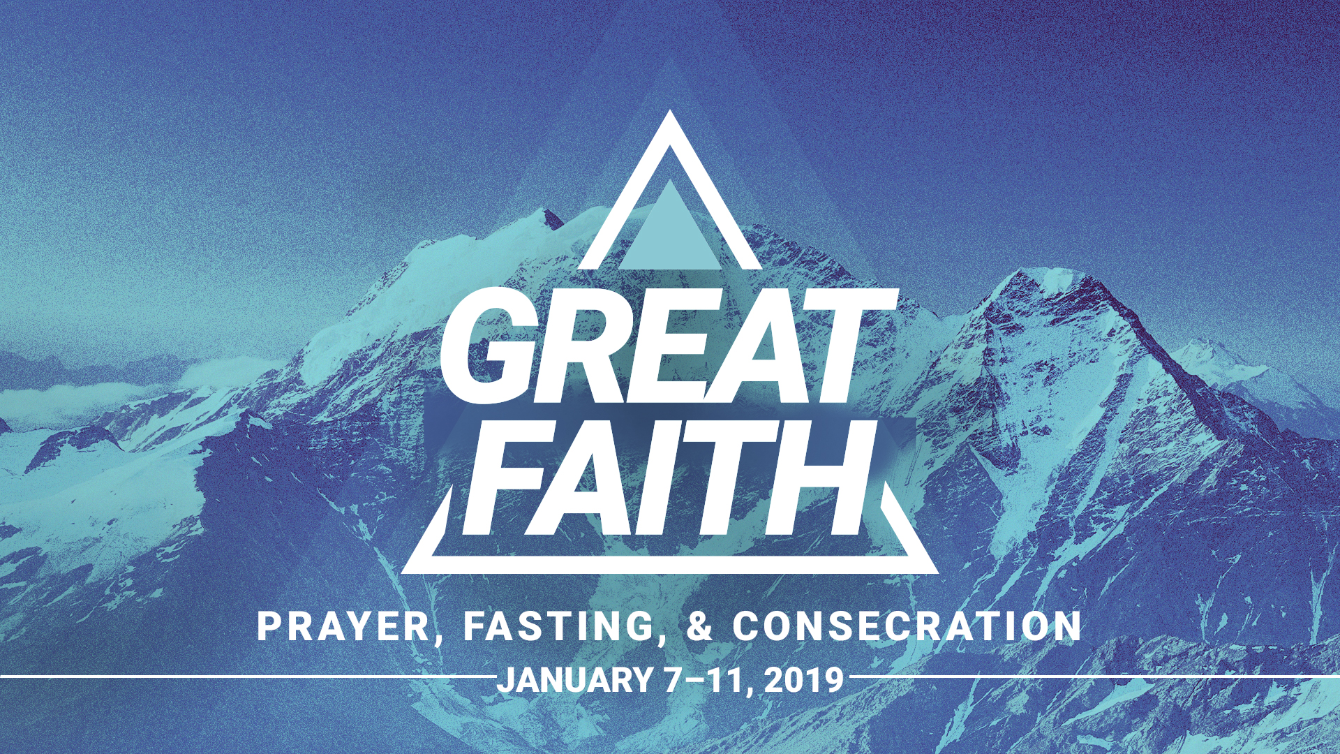 Great Faith | Prayer and Fasting 2019